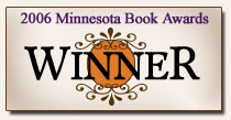 This book was a winner at the 2006 Minnesota Book Awards